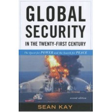 Global Security in the Twenty-first Century : The Quest for Power and the Search for Peace