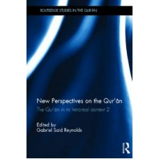 New Perspectives on the Qur'an: The Qur'an in its Historical