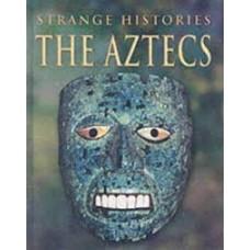 Strange Histories: The Aztecs