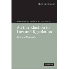 An Introduction to Law and Regulation: Text and Materials