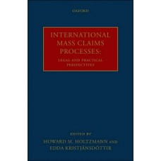 International Mass Claims Processes: Legal and Practical Perspectives