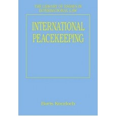 International Peacekeeping (The Library of Essays in International Law)