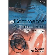 e Commerce: A Practical Guide to The Law