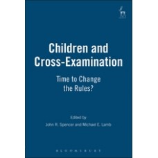 Children and Cross-Examination: Time to Chane the Rules?