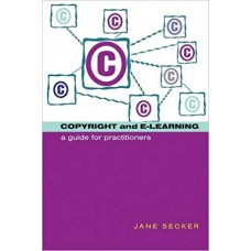 Copyright and E-Learning: A Guide for Practitioners