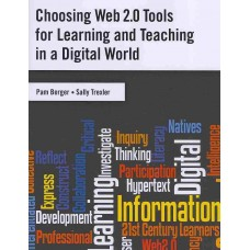 Choosing Web 2.0 Tools for Learning and Teaching in a Digita