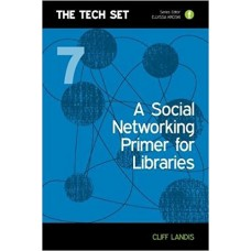 A Social Networking Primer for Libraries