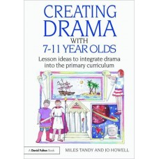 Creating Drama With 7-11 Year Olds