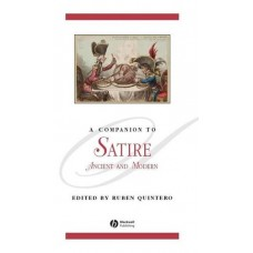 A Companion to Satire: Ancient to Modern