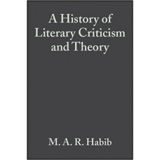 A History of Literary Criticism and Theory: From Plato to the Present
