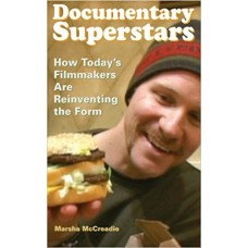 Documentary Superstars (How Today's Filmmakers Are Reinventing the Form)