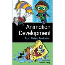 Animation Development (From Pitch to Production)