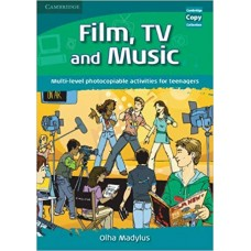 Film, TV and Music: Multi-level Photocopiable Activities for Teenagers
