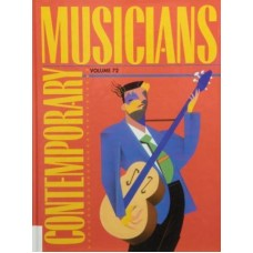 Contemporary Musicians: Profiles of the People in Music, Volume 72