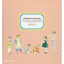 Children's Costume: The Complete Historical Sourcebook