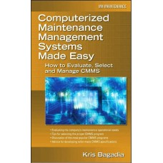 Computerized Maintenance Management Systems Made Easy 2006