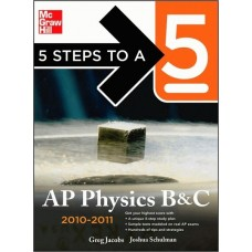 5 Steps To A 5 Ap Physics B&C, 2010-2011