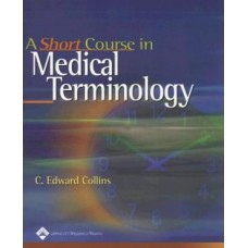 A Short Course in Medical Terminology With CD
