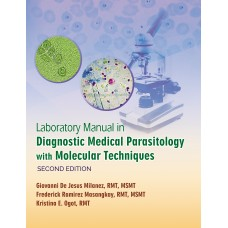 Laboratory Manual in Diagnostic Medical Parasitology with Molecular Techniques