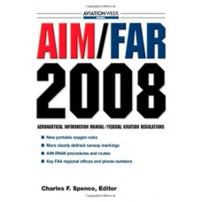 AIM/FAR 2008: Aeronautical Information Manual/Federal Aviation Regulations