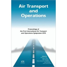 Air Transport and Operations: Proceedings of the First International Air Transport and Operations Symposium 2010