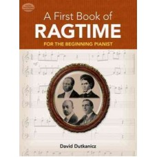 A First Book of Ragtime: 24 Arrangements for the Beginning Pinist