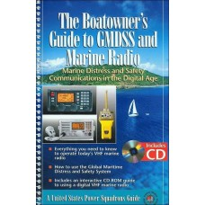 The Boatowner's Guide to GMDSS and Marine Radio; marine Distrss and Safety Communications in the Digital Age with CD