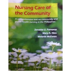 Nursing Care of the Community: A Comprehensive Text on Community and Public Health Nursing in the Philippines