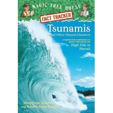 Magic Tree House Fact Tracker #15: Tsunamis and Other Natural Disasters A Nonfiction Companion to Magic Tree House #28: High Tide in Hawaii