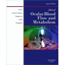 Atlas of Ocular Blood Flow: Vascular Anatomy, Pathophysiology, and Metabolism