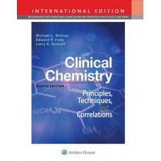 Clinical Chemistry: Principles, Techniques, and Correlations (International Edition)