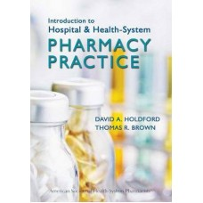 Introduction to Hospital and Health-system Pharmacy Practice