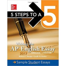 5 Steps To A 5: Writing the AP English Essay 2017