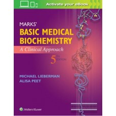 Marks' Basic Medical Biochemistry: A Clinical Approach