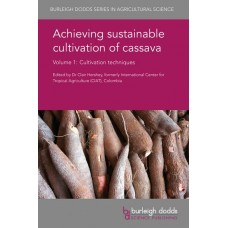 Achieving Sustainable Cultivation of Cassava Volume 1: Cultivation Techniques