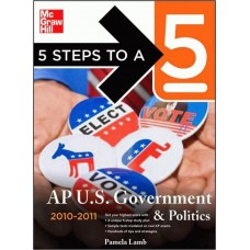 5 Steps To A 5 Ap Us Government And Politics, 2010-2011 Edition