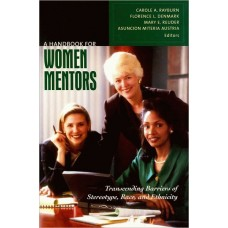 A Handbook for Women Mentors; Transcending Barriers of Stereotype, Race, and Ethnicity
