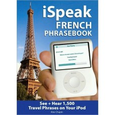 iSpeak French Phrasebook (MP3 CD + Guide): The Ultimate Audio + Visual Phrasebook for Your iPod (iSpeak Audio Phrasebook) (Audio CD)
