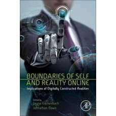 Boundaries of Self and Reality Online: Implications of Digitally Constructed Realities