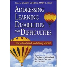 Addressing Learning Disabilities and Difficulties: How to Reach and Teach Every Student
