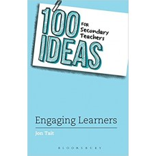 100 Ideas for Secondary Teachers: Engaging Learners