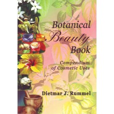 Botanical Beauty Book: Compendium of Cosmetic Uses