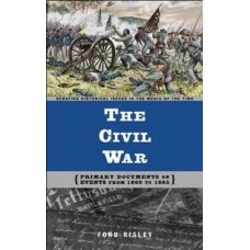Civil War : Primary Documents on Events from 1860 to 1865