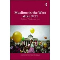Muslims in the West after 9/11: Religion, Politics, and Law