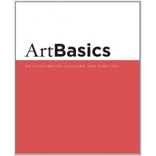 ArtBasics: An Illustrated Glossary and Timeline