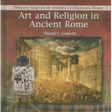 Art and Religion in Ancient Rome (Primary Sources of Ancient Civilizations. Rome)